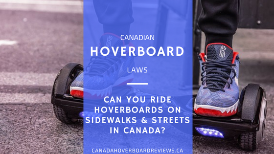 Canadian Rules & Regulations about hoverboard use