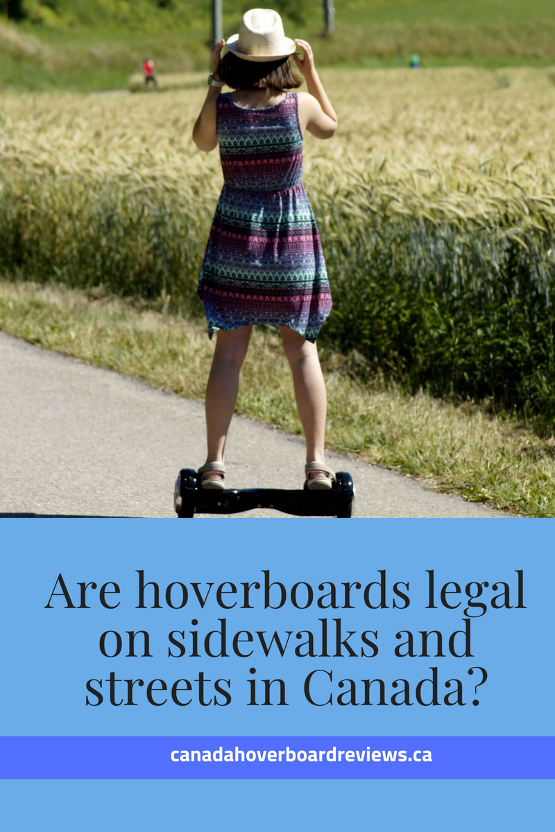 Canadian hoverboard laws - Are hovverboards legal in Canada?